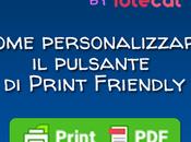 Come aggiungere personalizzare pulsante stampa Print Friendly blog