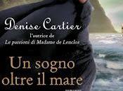 RECENSIONE:Un sogno oltre mare Denise Cartier
