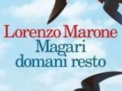 """""""Magari domani resto"""" Lorenzo Marone"""