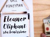 Recensione: Eleanor Oliphant benissimo, Gail Honeyman