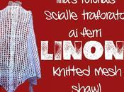 lilla's tutorials: scialle traforato ferri Linone /Linone, openwork knitted shawl