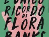 Recensione: L'unico ricordo Flora Banks