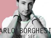 """Carlo Borghesio radio singolo """"Dove sei"""""""