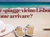 spiagge vicino Lisbona, come arrivare?