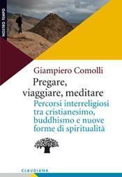 «Pregare, viaggiare, meditare»: ottimo libro sulla spiritualità oggi