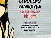 """volevo venire qui"""" Angelo Orlando Meloni"""