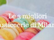 migliori pasticcerie Milano