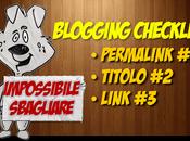 Elenco controllo ERRORI prima della pubblicazione articolo: passaggi blogger meticolosi
