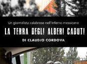 """terra degli alberi caduti"""", reportage Messico Claudio Cordova"""
