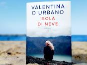 Recensione: Isola Neve, Valentina D'Urbano