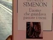 Lunedì Leggo L'uomo guardava passare treni Georges Simenon