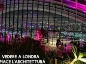 Cosa vedere Londra piace l'architettura