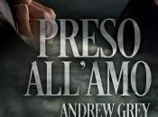 Nuova uscita: febbraio Preso all'amo Andrew Grey