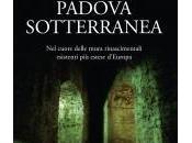 """Presentazione libro """"PADOVA SOTTERRANEA cuore delle mura rinascimentali esistenti lunghe d'Europa"""""""