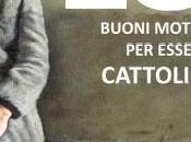 Valter Binaghi Giulio Mozzi buoni motivi essere cattolici Laurana editore