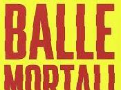 Balle mortali Meglio vivere scienza morire ciarlatani (libro)