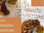 """Agnello crosta Panettone Prosecco D.O.P. pistacchi,con crema allo yogurt greco erba cipollina:ecco """"Insolito Panettone""""!"""