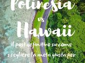 Polinesia Francese Hawaii: post definitivo come scegliere meta giusta viaggio
