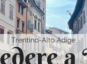 Cosa vedere Trento: attrazioni qualche info utile