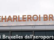 Come arrivare centro Bruxelles dall'aeroporto Charleroi