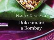 """""""Dolceamaro Bombay"""", romanzo gustare"""