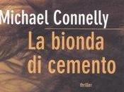 Michael Connelly bionda cemento