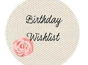 Birthday Wishlist... l'ennesima!