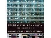 "arrivo libro Gianni Vattimo Santiago Zabala ""comunismo ermeneutico"""