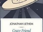 Crazy Friend. Philip Dick, Jonathan Lethem (minimum fax)