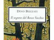 """segreto Bosco Vecchio"""" Dino Buzzati"""