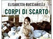 Corpi scarto, Elisabetta Bucciarelli
