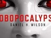 Robopocalypse DANIEL WILSON (Doubleday Books Random House)