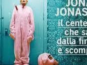 Jonas Jonasson CENTENARIO SALTò DALLA FINESTRA SCOMPARVE