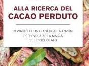 Domori Gribaudo alla ricerca cacao perduto