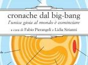 Cronache Big-Bang. L'unica gioia cominciare Fabio Pierangeli, Lidia Sirianni Hacca editore