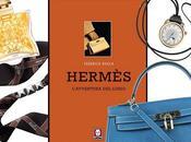 Hermès L'avventura lusso: libro ripercorre storia marchio