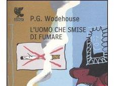 L'UOMO SMISE FUMARE Pelham Wodehouse