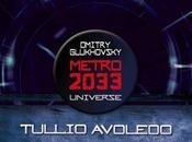 Tullio Avoledo. Intervista. radici cielo. Metro 2033 Universe cura Iannozzi Giuseppe King Lear