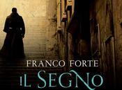 Anteprima, segno dell'untore, Franco Forte. grande romanzo storico mescola thriller nuova serie tutta Italiana