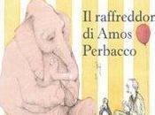 Leggiamo alta voce: raffreddore Amos Perbacco