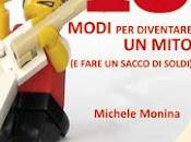 modi diventare mito fare sacco soldi), Michele Monina (Laurana Editore)