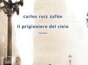 "Anteprima prigioniero cielo"" Carlos Riuz Zafon"