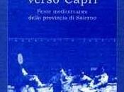 Feste mediterranee :DAL CILENTO VERSO CAPRI