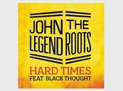 John Legend Roots featuring Black Thought 'Hard Times'