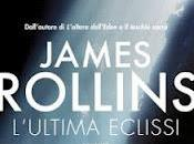 """giovedì marzo 2012: """"L'ultima eclissi"""" James Rollins"""