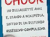 Anteprima: chiamo Chuck. diciassette anni. stando Wikipedia, soffro disturbo ossessivo-compulsivo, Aaron Karo